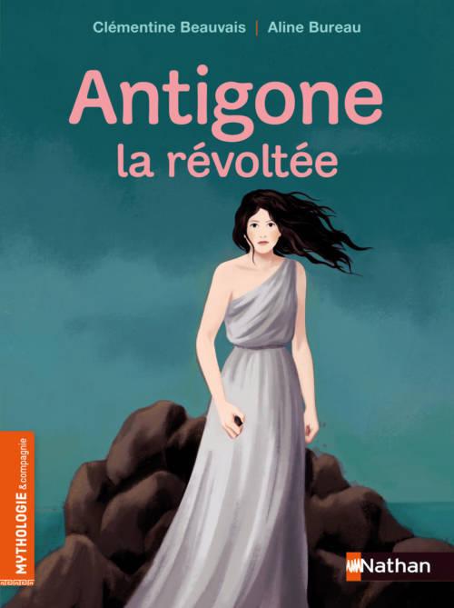 Clémentine Beauvais, Antigone la révoltée