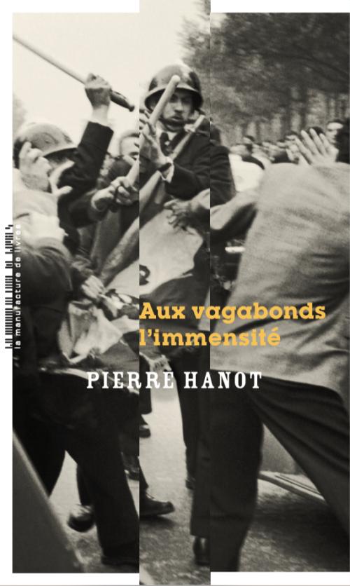 Pierre Hanot, Aux vagabonds l'immensité