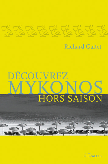 Richard Gaitet, Découvrez Mykonos hors saison