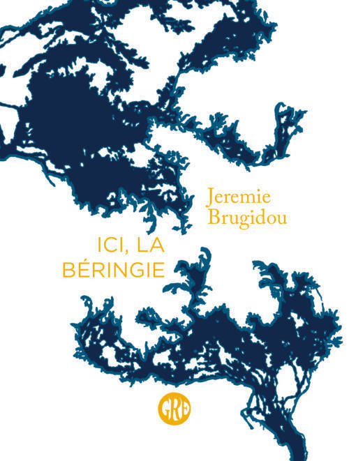 Jérémie Brugidou, Ici, la Béringie