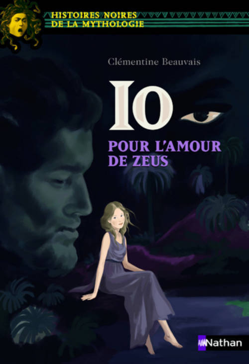 Clémentine Beauvais, Io, pour l'amour de Zeus