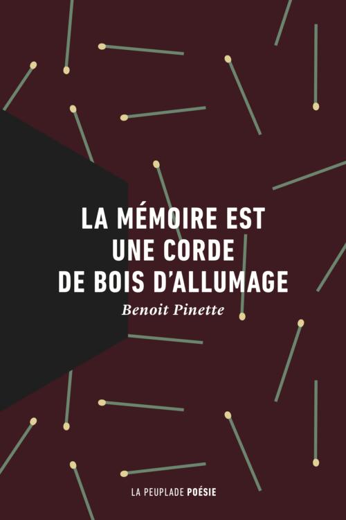 Benoit Pinette, La mémoire est une corde de bois d'allumage
