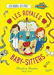 Clémentine Beauvais, Les Royales Baby-sitters T.1