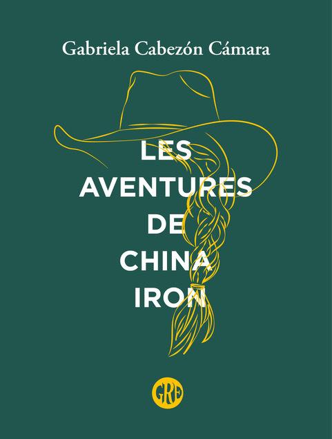 Gabriela Cabezón Cámara, The Adventures of China Iron