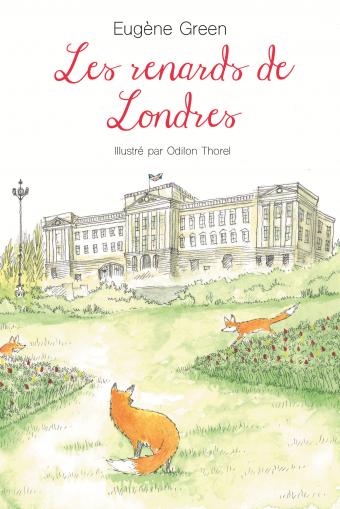 Odilon Thorel, Les renards de Londres