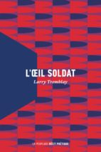 Larry Tremblay, The Soldier's Eye
