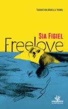 Sia Figiel, Freelove