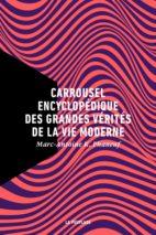 Marc-Antoine K. Phaneuf, Carrousel encyclopédique des grandes vérités de la vie moderne
