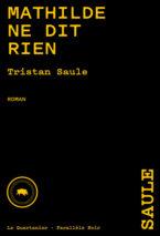 Tristan Saule, Mathilde ne dit rien