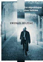 Gwenaël Bulteau, The Republic of the Weak