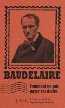 Charles Baudelaire, How Not to Pay Your Debts