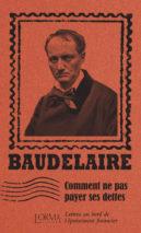Charles Baudelaire, Comment ne pas payer ses dettes