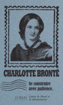 Charlotte Brontë, Se construire avec patience