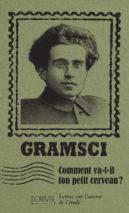 Antonio Gramsci, How's Your Little Brain?
