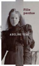 Adeline Yzac, Fille perdue