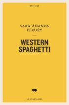 Sara-Ànanda Fleury, Western spaghetti