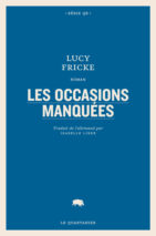 Lucy Fricke, Les occasions manquées