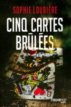 Sophie Loubière, Five Burnt Cards