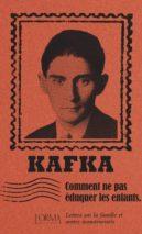 Franz Kafka, How to Not Educate Children