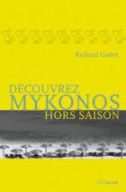 Richard Gaitet, Discover Mykonos Off-Season