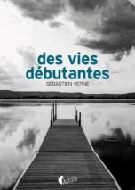 Sébastien Verne, Des vies débutantes