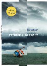Patrick K. Dewdney, Écume