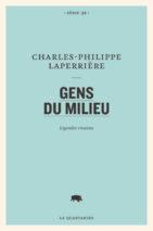 Charles-Philippe Laperrière, Gens du milieu