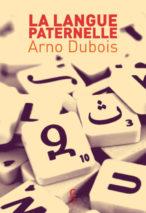 Arno Dubois, La langue paternelle