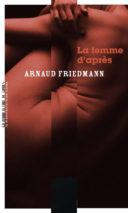Arnaud Friedmann, The Woman After