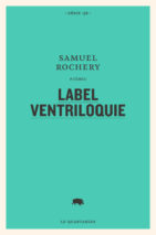 Samuel Rochery, Label Ventriloquie