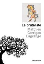 Matthieu Garrigou-Lagrange, Le brutaliste