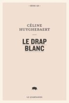 Céline Huyghebaert, Le Drap blanc
