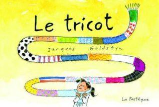 Jacques Goldstyn, Le tricot