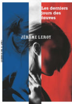 Jérôme Leroy, The Last Days of The Beasts