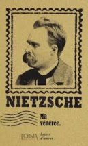 Friedrich Nietzsche, My Revered