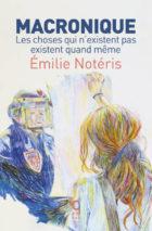Émilie Notéris, Macronique
