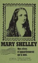 Mary Shelley, Mes rêves n'appartiennent qu'à moi