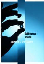 Michel Douard, Micron noir