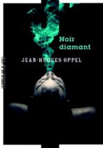 Jean-Hugues Oppel, Noir diamant