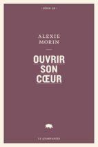 Alexie Morin, Ouvrir son cœur