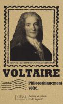 Voltaire, Philosophiquement vôtre