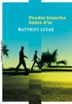 Matthieu Luzak, White Powder, Gold Sand