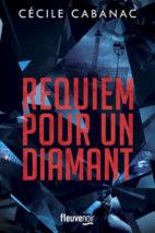 Cécile Cabanac, Requiem pour un diamant