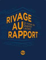 Quentin Leclerc, Rivage au rapport