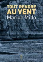 Marion Millo, Tout rendre au vent