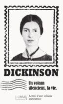 Emily Dickinson, A Silent Volcano, the Life
