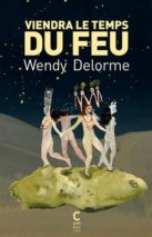 Wendy Delorme, The Time of Fire Will Come