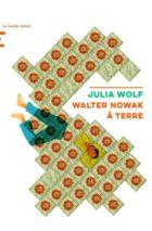 Julia Wolf, Walter Nowak à terre