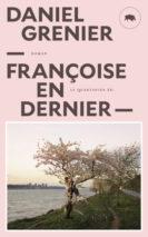 Daniel Grenier, Françoise en dernier