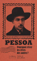 Fernando Pessoa, Why Dream Other People's Dreams?